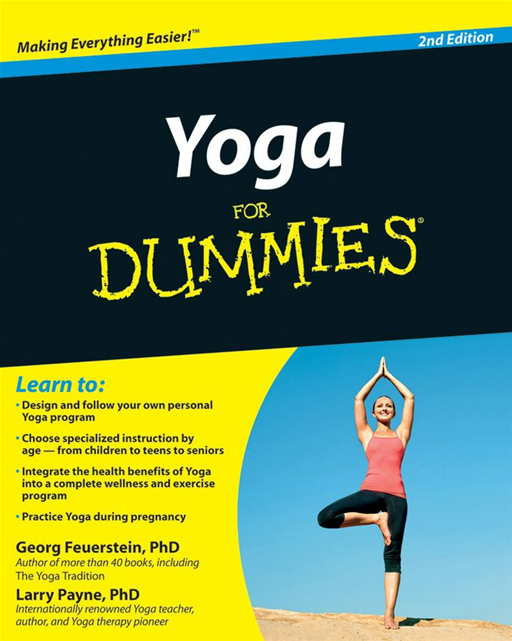 Yoga For Dummies By: Georg Feuerstein Ph.D.,Larry Payne Ph.D.