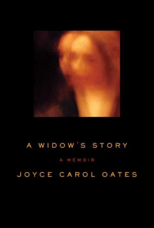 A Widow's Story By: Joyce Carol Oates