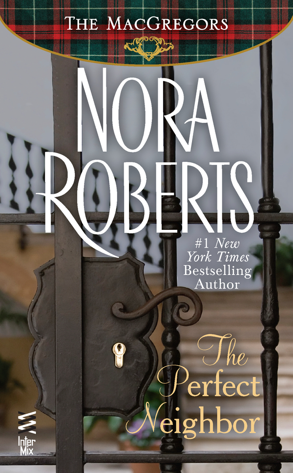 The Perfect Neighbor By: Nora Roberts