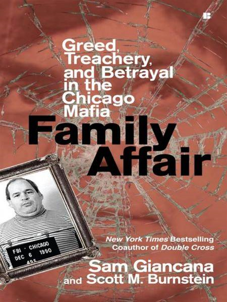 Family Affair: Greed, Treachery, and Betrayal in the Chicago Mafia By: Sam Giancana,Scott M. Burnstein