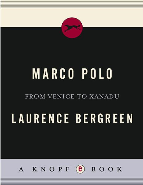 Marco Polo By: Laurence Bergreen