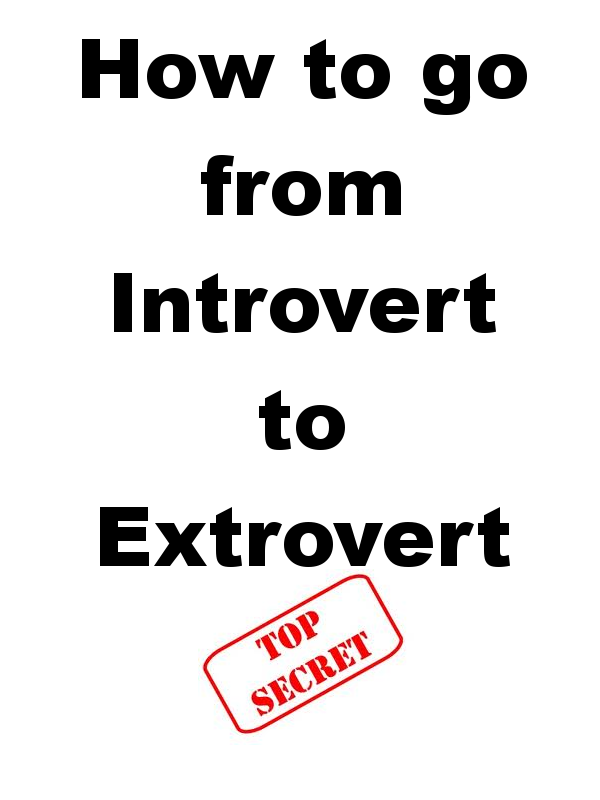 How to Go From Introvert to Extrovert