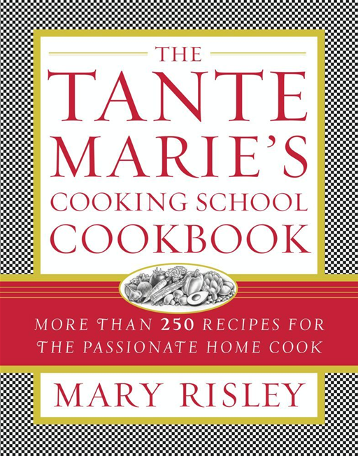 The Tante Marie's Cooking School Cookbook By: Mary S. Risley