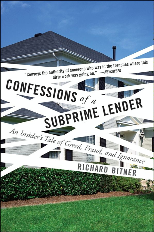 Confessions of a Subprime Lender By: Richard Bitner
