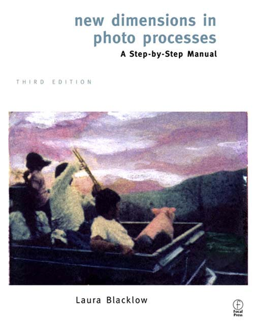 New Dimensions in Photo Processes A Step by Step Manual