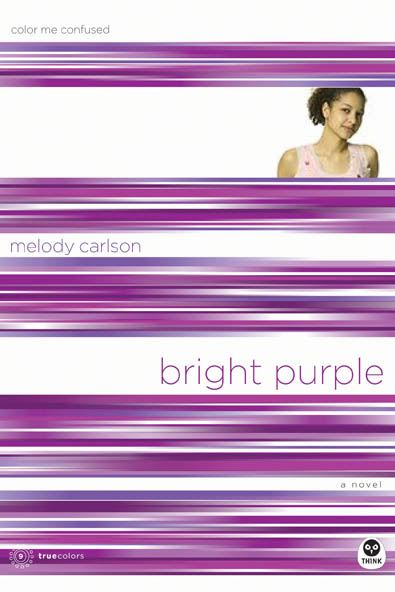 Bright Purple By: Melody Carlson
