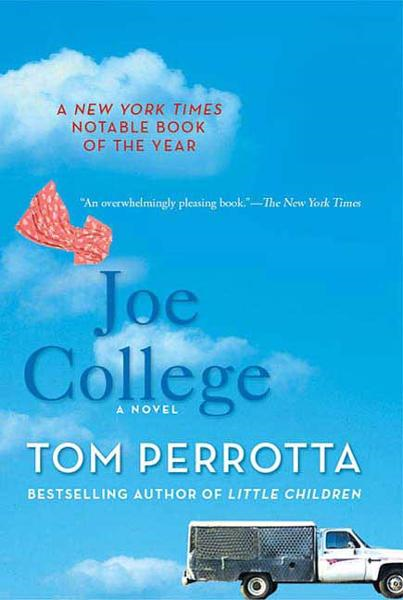 Joe College By: Tom Perrotta