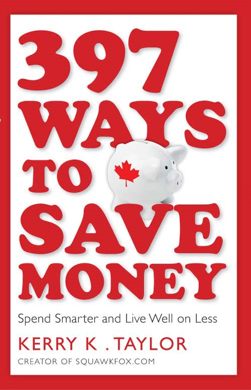 397 Ways to Save Money By: Kerry K. Taylor