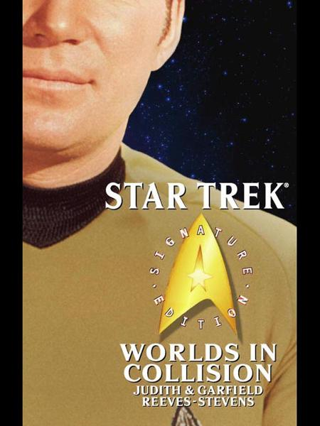 Star Trek: Signature Edition: Worlds in Collision By: Judith Reeves-Stevens