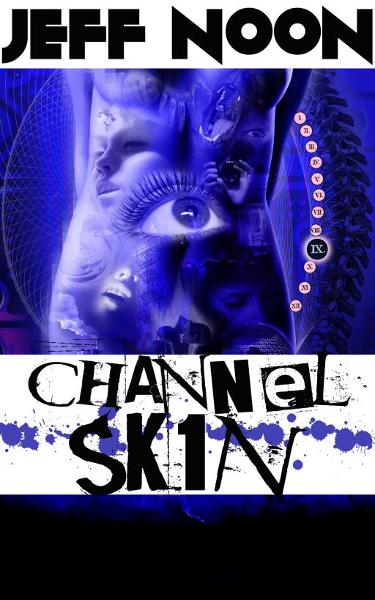 Channel Sk1n By: Jeff Noon