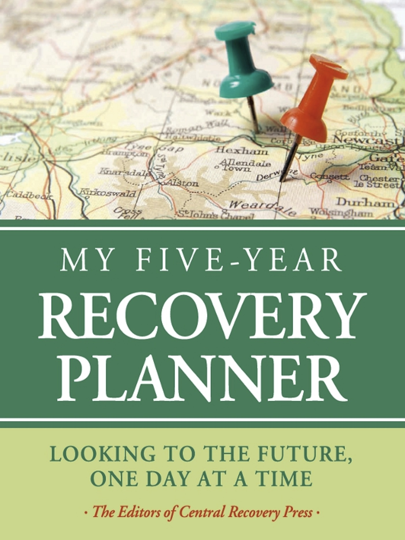 My Five-Year Recovery Planner By: The  Editors of Central Recovery Press