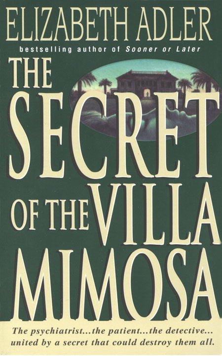 The Secret of the Villa Mimosa By: Elizabeth Adler