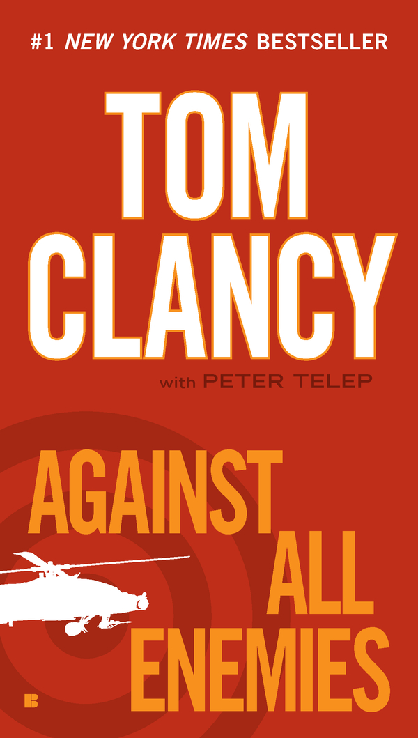 Against All Enemies By: Peter Telep,Tom Clancy