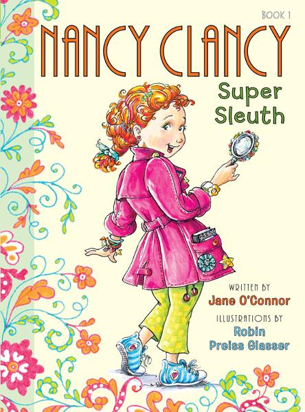 Fancy Nancy: Nancy Clancy, Super Sleuth By: Jane O'Connor,Robin Preiss Glasser