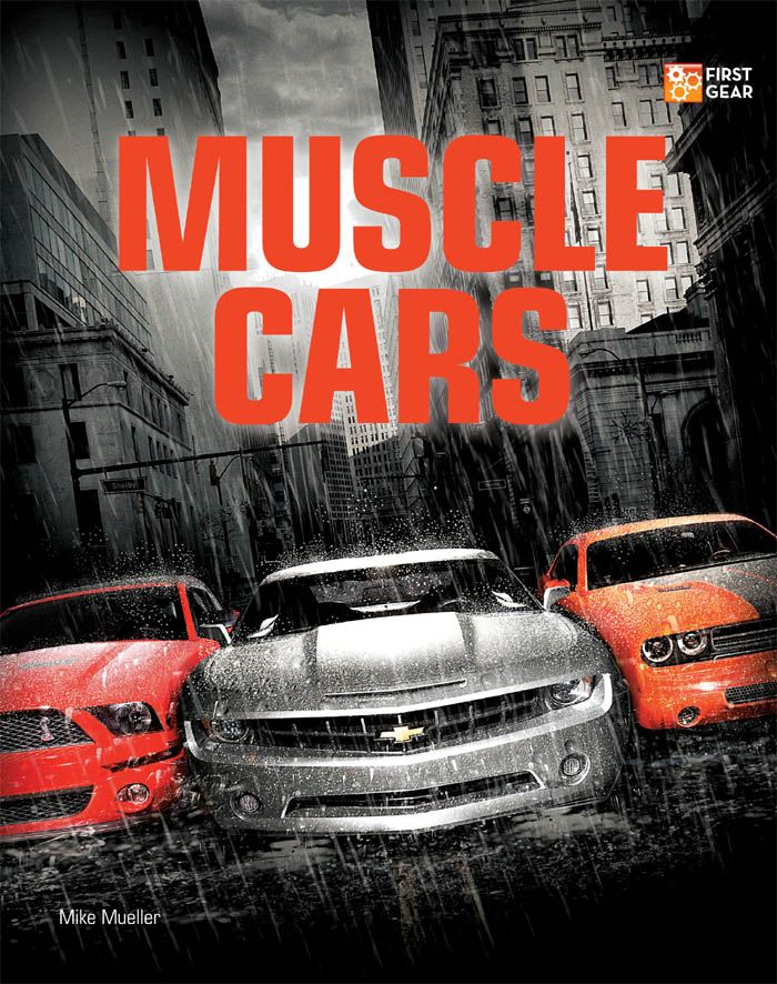 Muscle Cars By: Mike Mueller