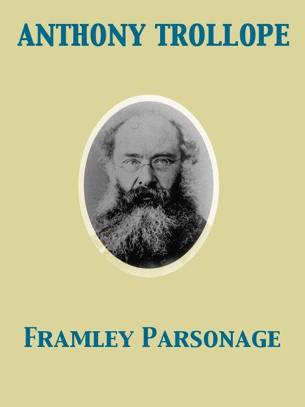 Framley Parsonage By: Anthony Trollope