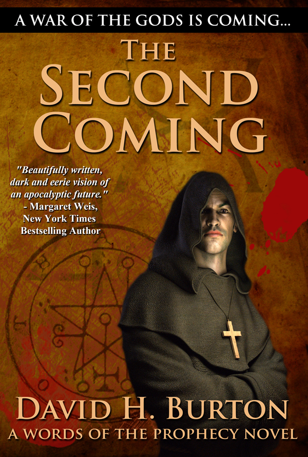 Words of the Prophecy: The Second Coming By: David H. Burton