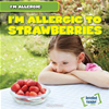 I'm Allergic To Strawberries: