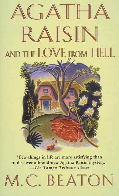Agatha Raisin and the Love from Hell By: M. C. Beaton