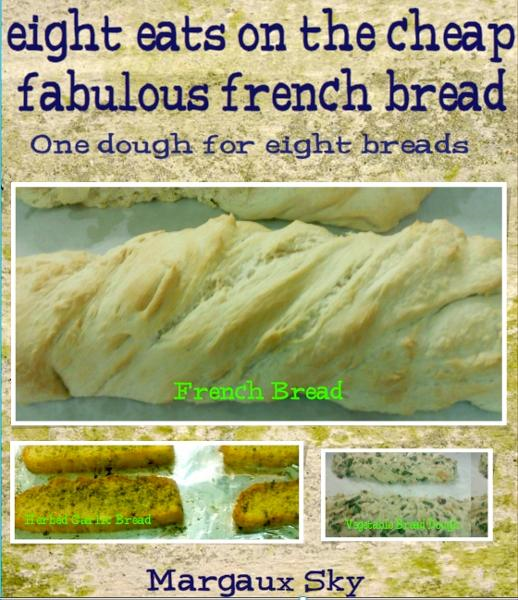 Eight Eats On The Cheap Fabulous French Bread By: Margaux Sky