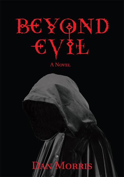Beyond Evil By: Dan Morris