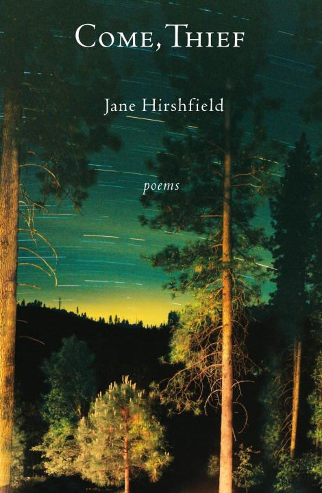 Come, Thief By: Jane Hirshfield
