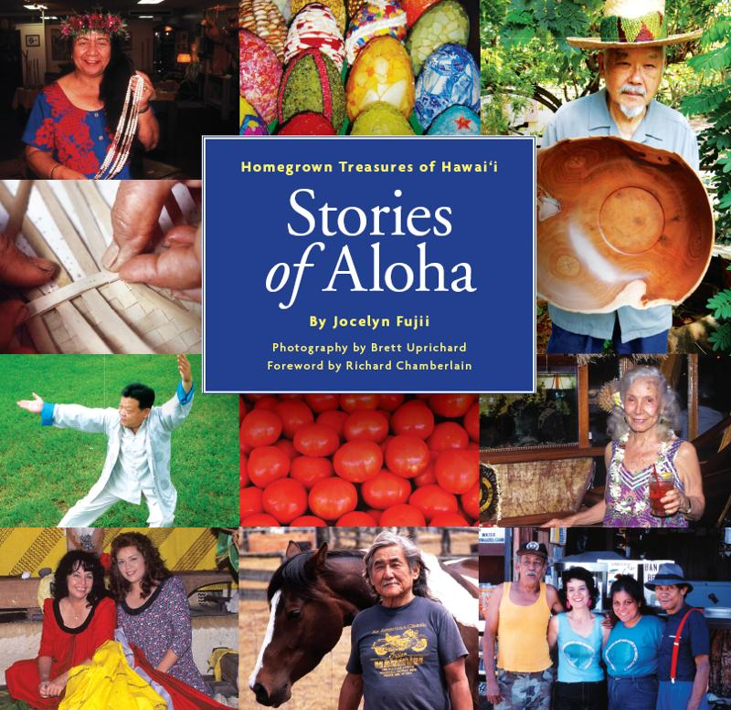 Stories of Aloha: Homegrown Treasures of Hawai'i By: Brett Uprichard,Jocelyn Fujii,Richard Chamberlain