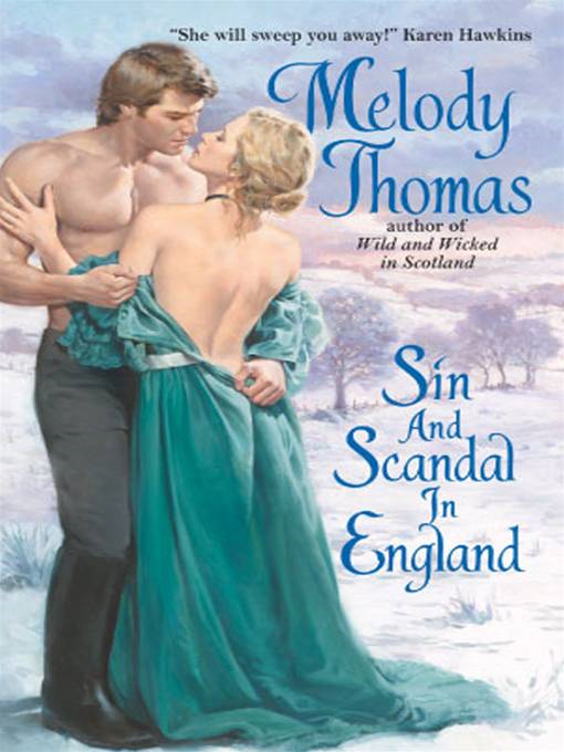 Sin and Scandal in England By: Melody Thomas