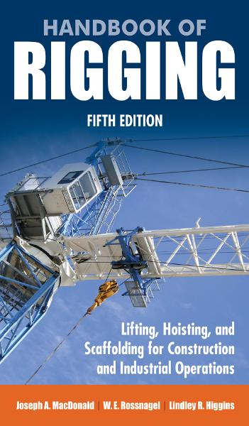 Handbook of Rigging : For Construction and Industrial Operations: For Construction and Industrial Operations By: Joseph MacDonald,Lindley Higgins,W. Rossnagel