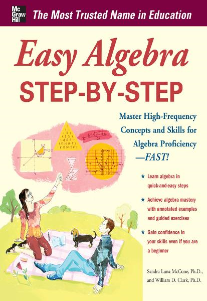Easy Algebra Step-by-Step By:  William D. Clark,Sandra Luna McCune