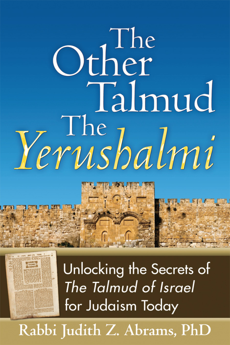 The Other TalmudThe Yerushalmi: Unlocking the Secrets of The Talmud of Israel for Judaism Today