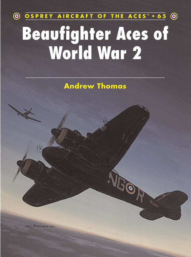 Beaufighter Aces of World War 2 By: Andrew Thomas,John Weal