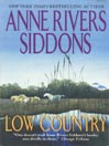 Low Country By: Anne Rivers Siddons