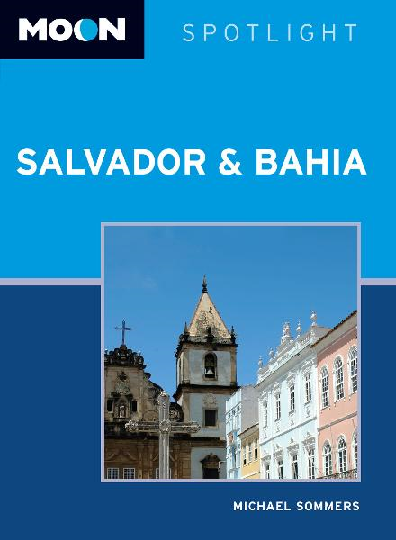 Moon Spotlight Salvador & Bahia By: Michael Sommers