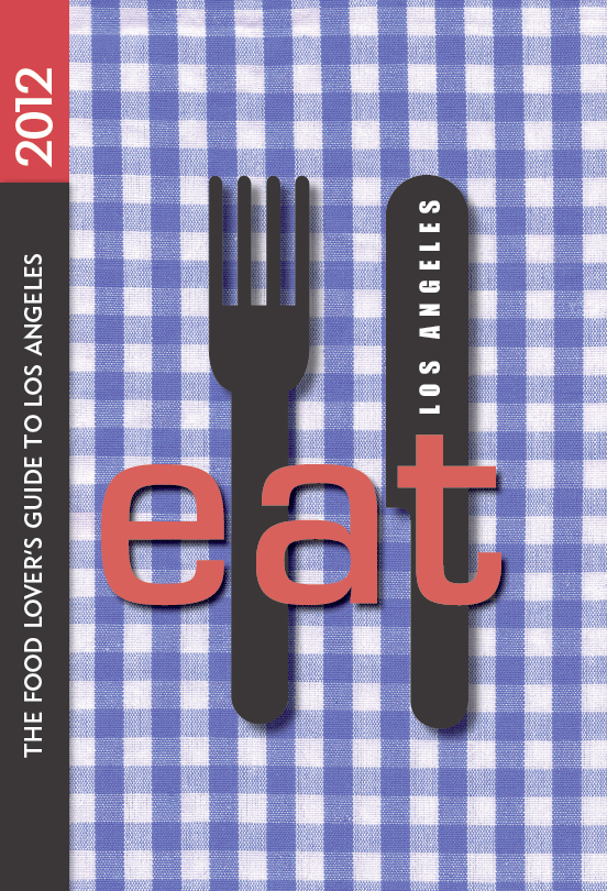 EAT: Los Angeles By: Jean T. Barrett,Linda Burum,Miles Clements,Pat Saperstein