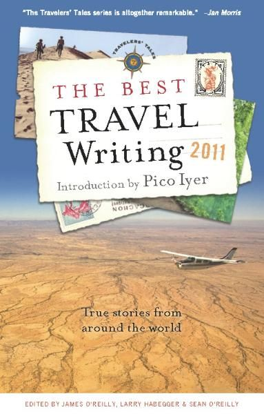 The Best Travel Writing 2011: True Stories from Around the World By: