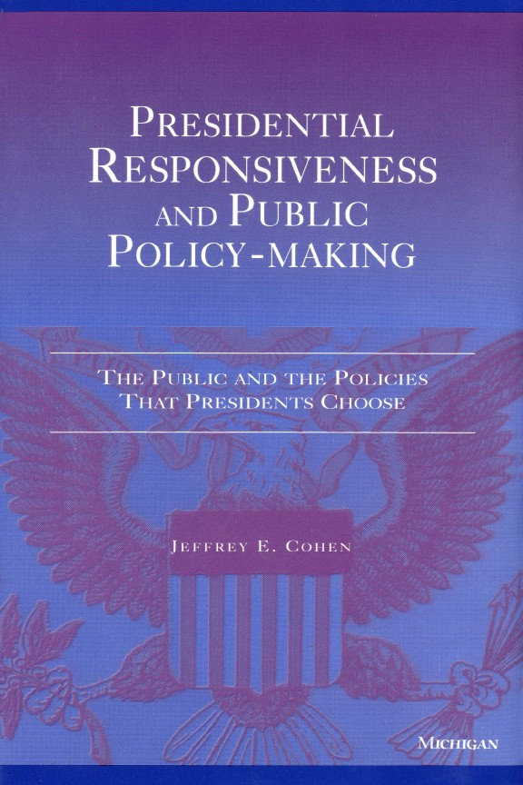 Presidential Responsiveness and Public Policy-Making: The Publics and the Policies that Presidents Choose