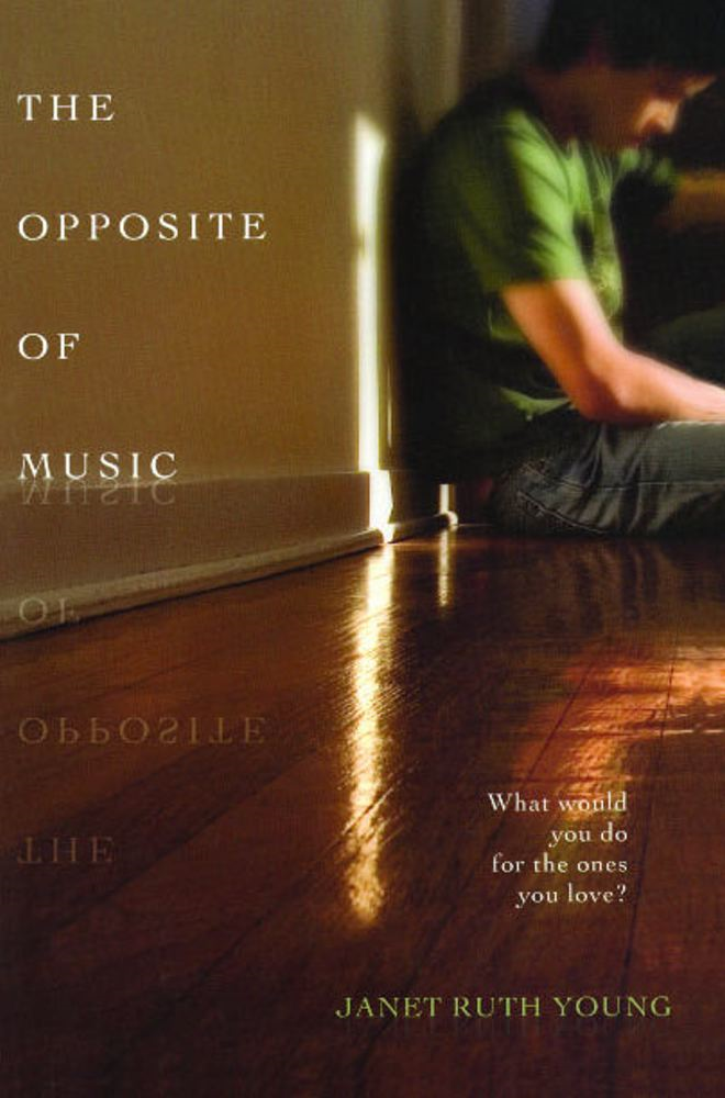 The Opposite of Music By: Janet Ruth Young