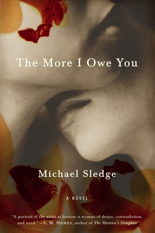 The More I Owe You By: Michael Sledge