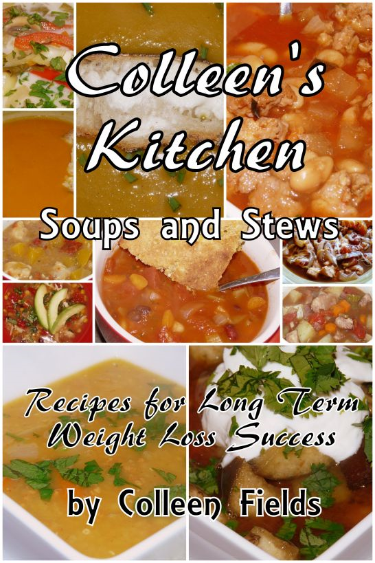 Colleen's Kitchen: Soups and Stews By: Colleen Fields