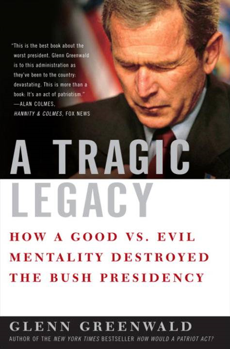 A Tragic Legacy By: Glenn Greenwald