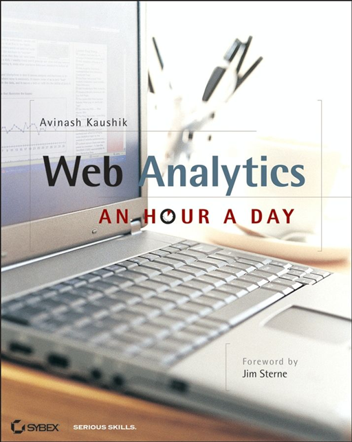 Web Analytics By: Avinash Kaushik