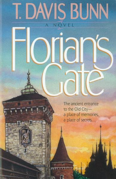 Florian's Gate (Priceless Collection Book #1) By: T. Davis Bunn