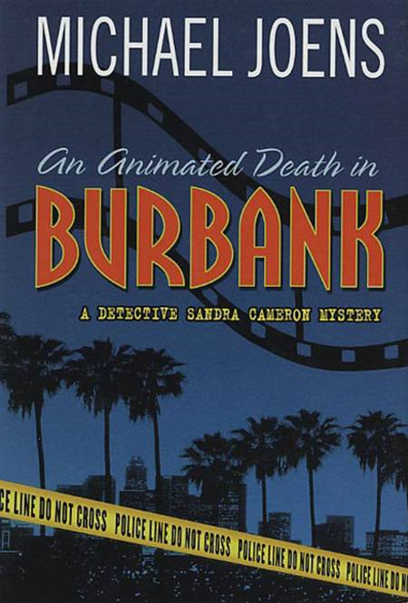 An Animated Death In Burbank By: Michael Joens