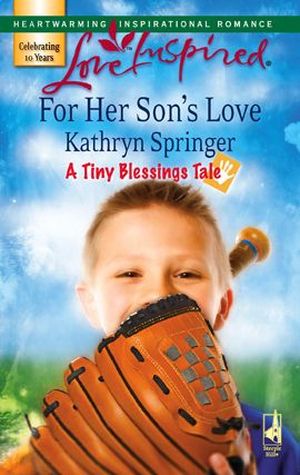 For Her Son's Love By: Kathryn Springer