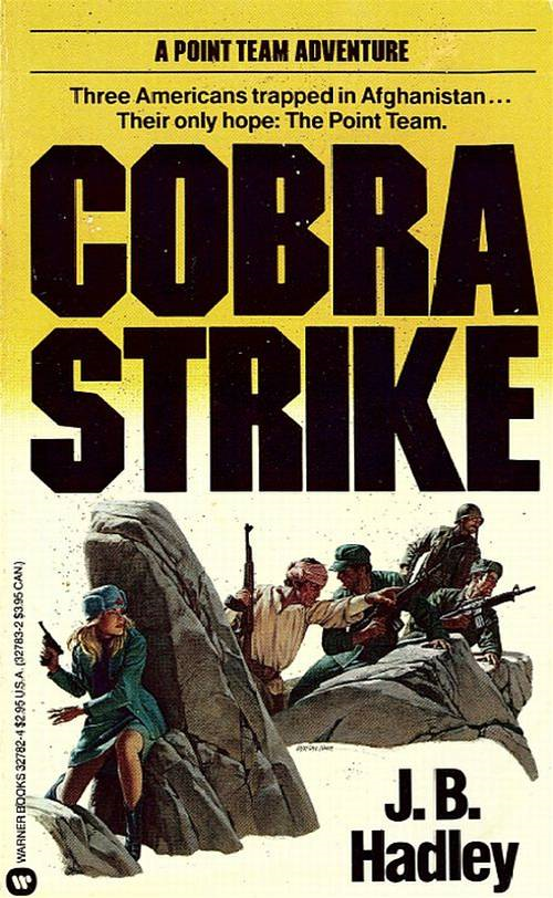 The Point Team: Cobra Strike - Book #3 By: J.B. Hadley
