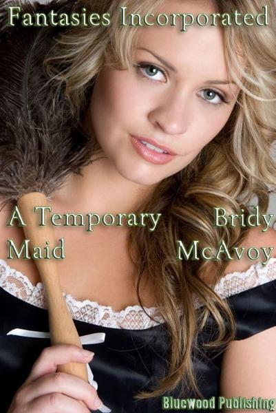 Fantasies Incorporated: A Temporary Maid