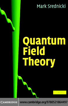 Quantum Field Theory By: Srednicki,Mark