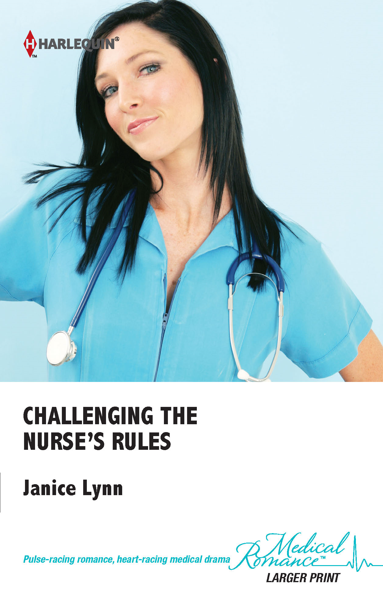 Challenging the Nurse's Rules By: Janice Lynn