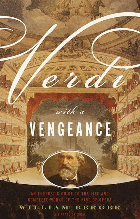 Verdi With a Vengeance By: William Berger